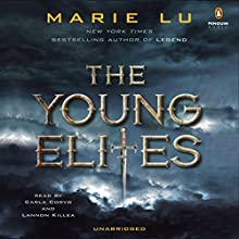 The Young Elites (       UNABRIDGED) by Marie Lu Narrated by Carla Corvo, Lannon Killea