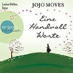 Eine Handvoll Worte | Jojo Moyes