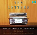 Ten Letters: The Stories Americans Tell Their President