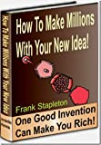 img - for How To Make Millions With Your New Idea book / textbook / text book