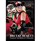 Brutal Beauty: Tales Of The Rose City Rollers ~ Chip Mabry