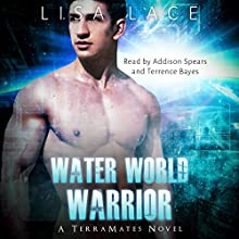 Water World Warrior: A Sci-Fi Alien Mail Order Bride Romance Audiobook by Lisa Lace Narrated by Addison Spear, Terrance Bayes