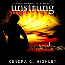 Unstrung (       UNABRIDGED) by Kendra C. Highley Narrated by Caitlin Marshall