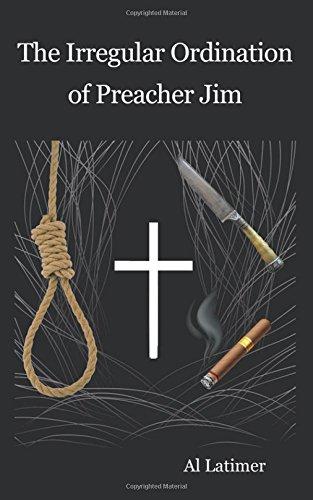 The Irregular Ordination of Preacher Jim