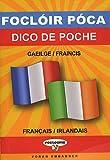 Dico de poche français/irlandais et irlandais-français - Foclóir Póca Fraincis-Gaeilge agus Gaeilge-Fraincis