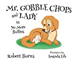 Mr. Gobble Chops and Lady: No More Bullies