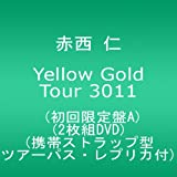 Yellow Gold Tour 3011(初回限定盤A)(2枚組DVD)(携帯ストラップ型ツアーパス・レプリカ付)