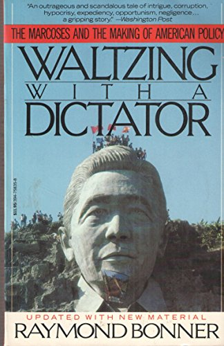 Waltzing with a Dictator, Bonner, Raymond