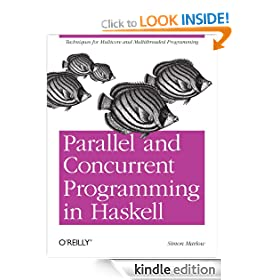 Parallel and Concurrent Programming in Haskell: Techniques for Multicore and Multithreaded Programming