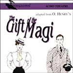 The Gift of the Magi (Dramatized) | O. Henry