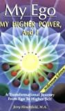 img - for My Ego, My Higher Power and I by Jerry Hirschfield, PhD(March 1, 1999) Paperback book / textbook / text book
