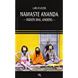 "Namaste Ananda: Indien mal andersvon ""Lars Platzek"""