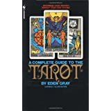 The Complete Guide to the Tarot ~ Eden Gray