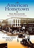 img - for [An American Hometown: Terre Haute, Indiana, 1927] (By: Tom Roznowski) [published: April, 2011] book / textbook / text book