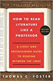 How to Read Literature Like a Professor Revised: A Lively and Entertaining Guide to Reading Between the Lines (Paperback) - Common