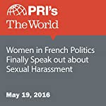 Women in French Politics Finally Speak out about Sexual Harassment | Adeline Sire