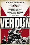 img - for Verdun: The Lost History of the Most Important Battle of World War I, 1914-1918 by Mosier, John (2013) Hardcover book / textbook / text book