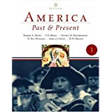 America Past and Present, Volume 1 (to 1877) (8th Edition)