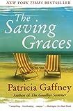 The Saving Graces: A Novel (0060598328) by Gaffney, Patricia
