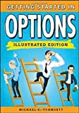 img - for Getting Started in Options Illustrated edition by Thomsett, Michael C. (2013) Paperback book / textbook / text book