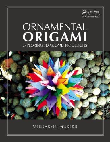 Meenakshi Mukerji - Ornamental Origami: Exploring 3D Geometric Designs