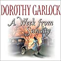 A Week from Sunday (       UNABRIDGED) by Dorothy Garlock Narrated by Renee Raudman