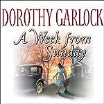 A Week from Sunday | Dorothy Garlock