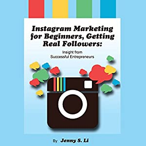 Instagram Marketing for Beginners, Getting Real Followers Audiobook