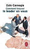 echange, troc Dale Carnegie - Comment trouver le leader en vous