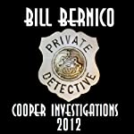 Cooper Investigations: 2012: Five Short Cooper Stories | Bill Bernico