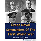 Great Naval Commanders Of The First World Warby Richard Freeman