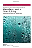 img - for Photoelectrochemical Water Splitting: Materials, Processes and Architectures (RSC Energy and Environment Series) book / textbook / text book