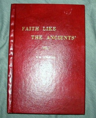FAITH LIKE THE ANCIENTS', N. B. Lundwall