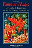 img - for Russian Magic: Living Folk Traditions of an Enchanted Landscape book / textbook / text book