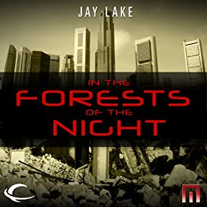 In the Forests of the Night: A METAtropolis Story | [Jay Lake]