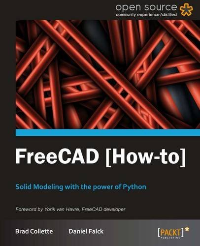 FreeCAD: Solid Modeling with the Power of Python