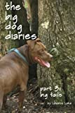 img - for Big Tails: The Big Dog Diaries Part 3 (Volume 3) by Lazarus Lake (2013-01-25) book / textbook / text book