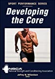 Developing the Core (Sport Performance Series)