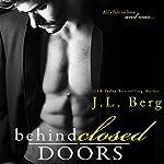 Behind Closed Doors   J.L. Berg