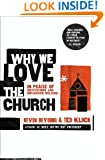 Why We Love the Church: In Praise of Institutions and Organized Religion