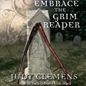 Embrace the Grim Reaper: The Grim Reaper Mysteries, Book 1 (       UNABRIDGED) by Judy Clemens Narrated by Tavia Gilbert