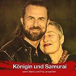 Königin und Samurai: wenn Mann und Frau erwachen | Veit Lindau