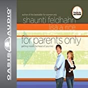 For Parents Only: Getting Inside the Head of Your Kid | [Shaunti Feldhahn, Lisa Author Rice]