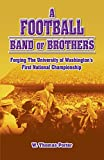 img - for A Football Band of Brothers: Forging The University of Washington's First National Championship by W. Thomas Porter (2007-01-31) book / textbook / text book