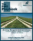 img - for The PMO Playbook: Driving Mergers & Acquisitions book / textbook / text book