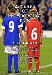 25 Years of Hillsborough Pain by Countyvise Ltd