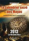 echange, troc Bertrand Lepont - Le calendrier sacré des Mayas - Lecture du temps dans la cosmovision maya