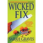 Wicked Fix (       UNABRIDGED) by Sarah Graves Narrated by Lindsay Ellison