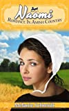 Naomis Story: A Romance in Amish Country Story