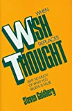 When Wish Replaces Thought